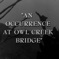 """The Literary and Cinematic Triumph of """"An Occurrence At Owl Creek Bridge"""""""